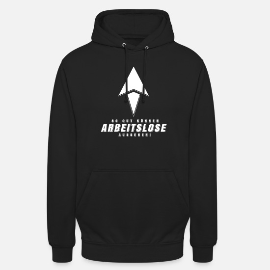 Hartz 4 Hoodies & Sweatshirts - Unemployed Shirt Unemployed Gift Hartz 4 - Unisex Hoodie black