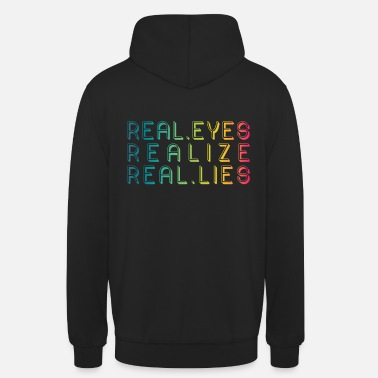 Eyes REAL EYES REALIZE REAL LIES - Wahre Lügen - Unisex Hoodie