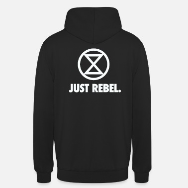 Rebellion extinction rebellion just rebel - Unisex Hoodie