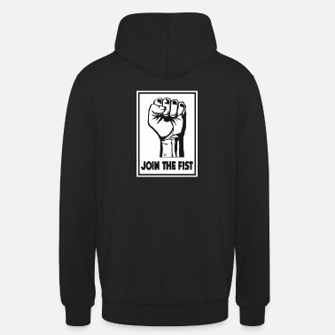 Join Join the fist - Unisex Hoodie
