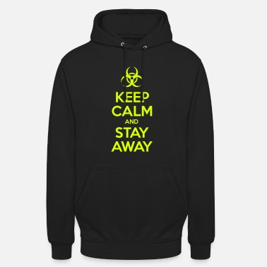 KEEP CALM AND STAY AWAY - Unisex Hoodie