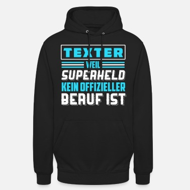 Text Texter Blogger Cool Lustig Funny Spruch Geschenk - Unisex Hoodie