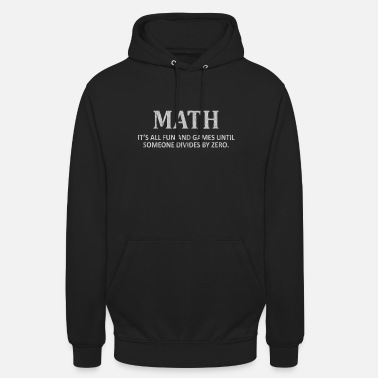 Maths, maths, prof de maths, prof de maths, - Sweat à capuche unisexe