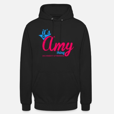 Name It's an Amy Thing - You wouldn't understand - Unisex Hoodie
