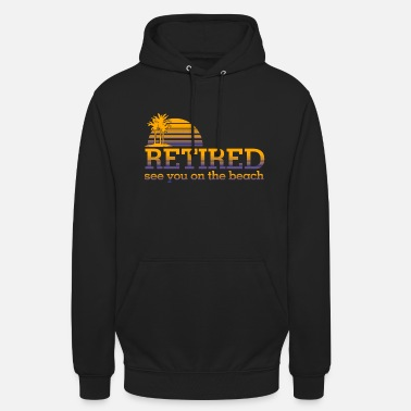 Bed With Satisfaction Retired Pensioner Pension Beach Financial Freedom - Unisex Hoodie