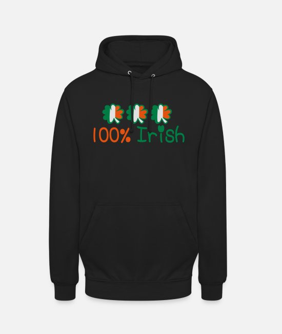 I Want To Marry Irish I Want To Have A Irish Girlfriend Irish Boyfriend Irish Husband Irish Wife Iri Hoodies & Sweatshirts - ♥ټ☘Kiss Me I'm 100% Irish-Irish Rule☘ټ♥ - Unisex Hoodie black