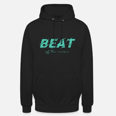 Beat BEAT The Music - Unisex Hoodie