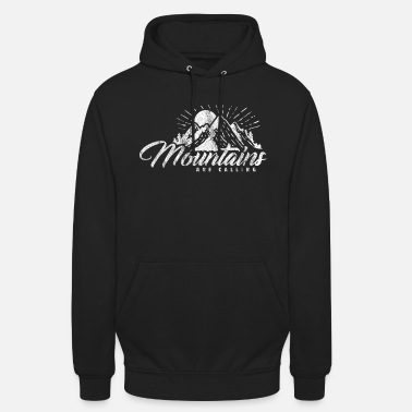 Mountains Mountains Are Calling Mountain Mountaineers - Unisex Hoodie
