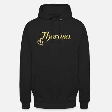 Womens Name Theresa name first name women name day - Unisex Hoodie