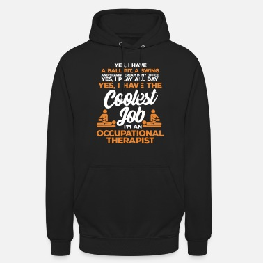 Occupation Occupational therapy occupational therapist occupational therapy - Unisex Hoodie