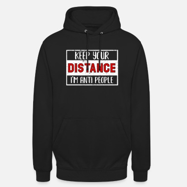 Loneliness Keep my distance I'm against people - single course - Unisex Hoodie