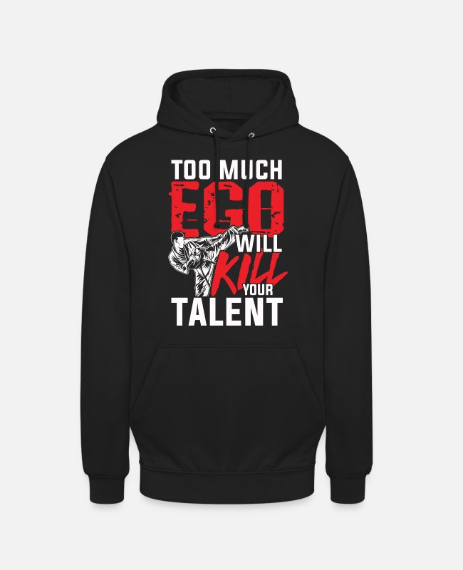 MMA Pullover & Hoodies - Too much ego will kill your talent Kampfsport MMA - Unisex Hoodie Schwarz
