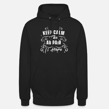 Proud Keep calm the au pair is here - Unisex Hoodie