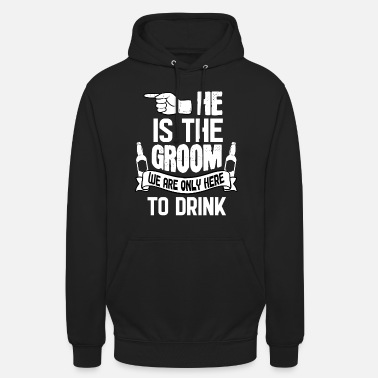 Get Engaged Only Here To Drink Groom - Unisex Hoodie