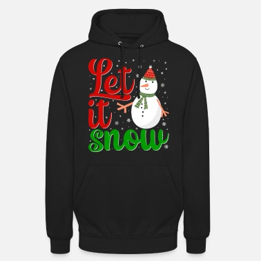 Let It Snow Let it Snow Schneemann Weihnachten - Unisex Hoodie