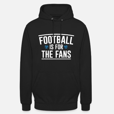 Fan Section Football Fan Football Game Saying Statement - Unisex Hoodie