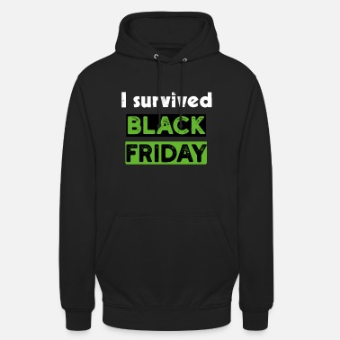i survived black friday - Unisex Hoodie