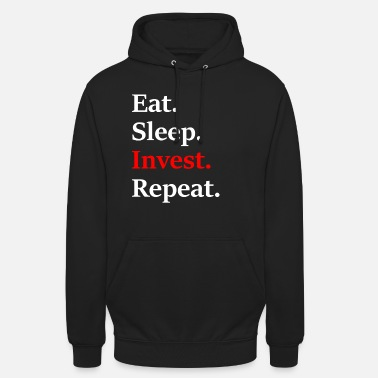 Eat Sleep Invest Repeat - Unisex Hoodie