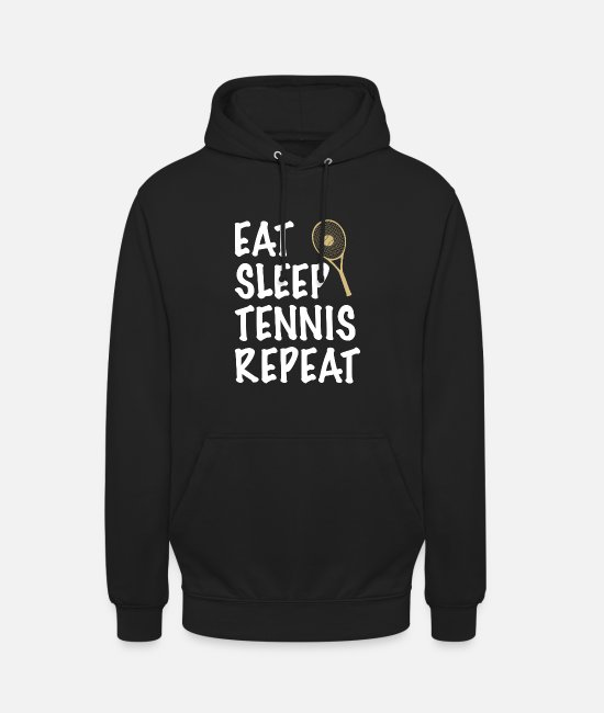 Tennis Player Hoodies & Sweatshirts - Tennis Eat Sleep Repeat Statement - Unisex Hoodie black