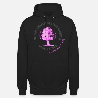 Mixed Dementia Reducing the Stigma of Dementia - Unisex Hoodie