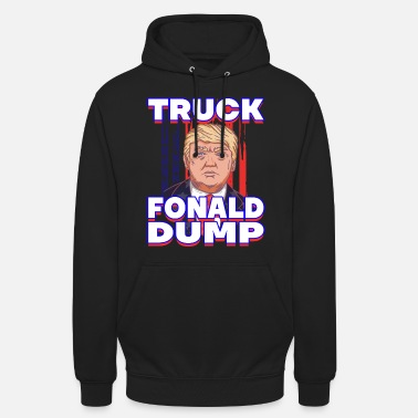 Truck Fonald Dump élection 2020 I Anti Donald Trump - Sweat à capuche unisexe