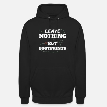 Leaves Urban explorer Leave nothing but footprints - Unisex Hoodie