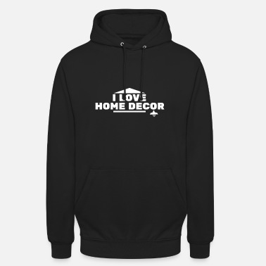 Decoration Home Decor - decoration, deco, decorating - Unisex Hoodie