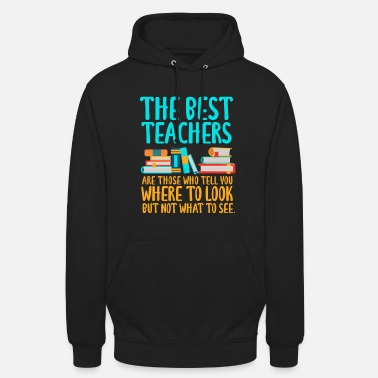 The best teachers are those quote - Unisex Hoodie