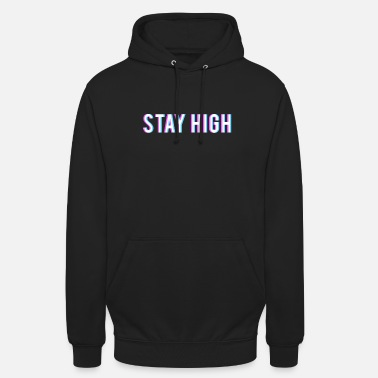 Smoke Weed Stay High Marijuana Stoner Gift - Unisex Hoodie