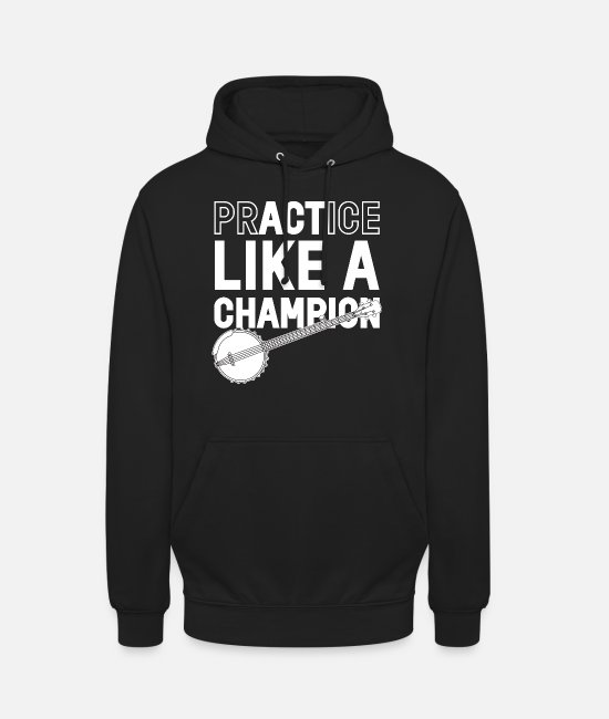 Dixie Hoodies & Sweatshirts - Practice like a champion - banjo - Unisex Hoodie black