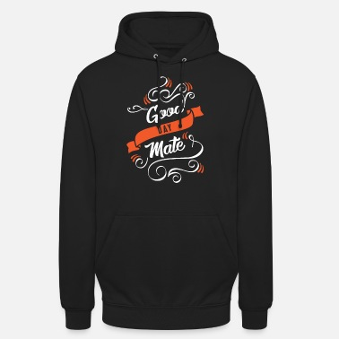 Good Day Mate Muster Good Day Mate - Unisex Hoodie
