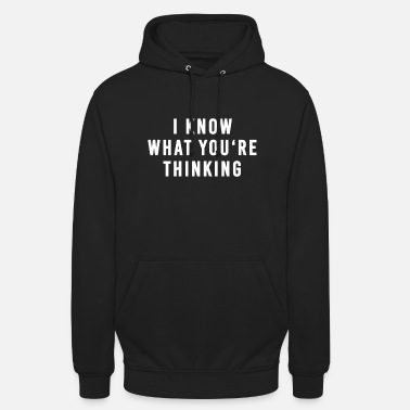 Know i know what you're thinking - Unisex Hoodie
