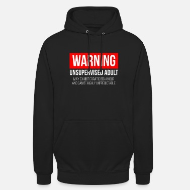 Cool Varning Unsupervised Adult - Snarky Tee Shirts - Hoodie unisex