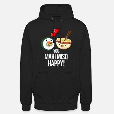 Japanese Maki Miso Happy Sushi Soup Funny Geek Gift - Unisex Hoodie