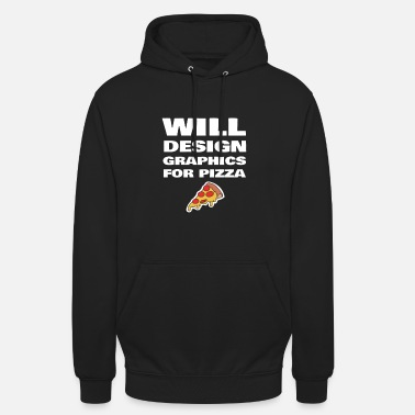 Designer Funny Graphic Designer Will Design Graphics For - Unisex Hoodie