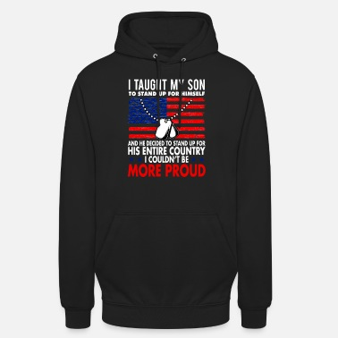 Warfare I Taught My Son To Stand Up For Himself Military C - Unisex Hoodie
