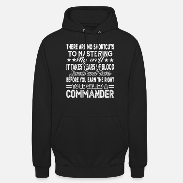 Commander Commander To Be Called A Commander - Unisex Hoodie