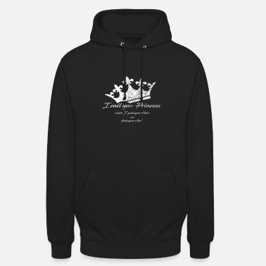 Crown - I call you Princess - Unisex Hoodie