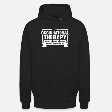 Occupation Occupational Therapist design Gift Occupational - Unisex Hoodie