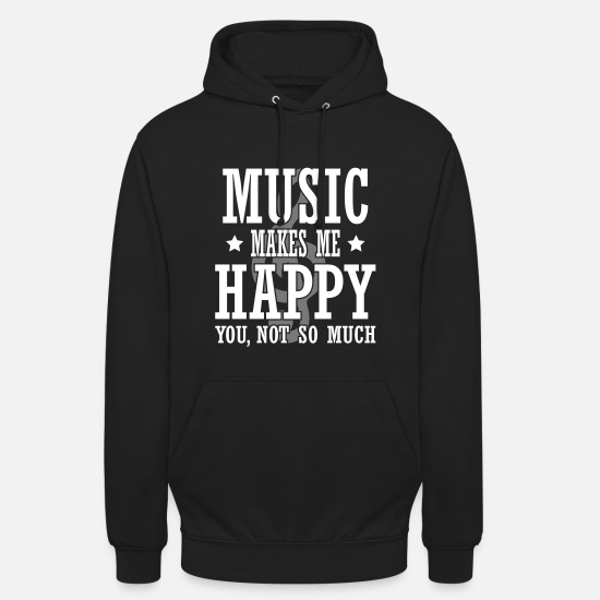 Music Is Life Hoodies & Sweatshirts - music make me happy - Unisex Hoodie black