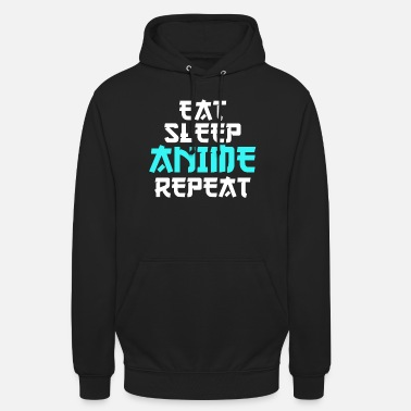Japanimation Eat Sleep Anime Repeat Cool Gift Birthday - Unisex Hoodie