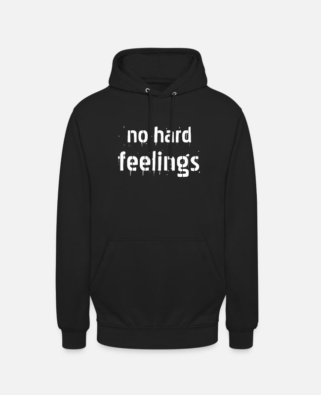 No Pullover & Hoodies - no hard feelings - Unisex Hoodie Schwarz