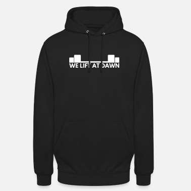 Squat We lift at dawn - Hoodie unisex