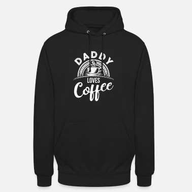 Dad Loves Coffee Daddy loves coffee - Unisex Hoodie