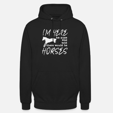 Sayings Horses saying | Riding horsewoman horse riding stable - Unisex Hoodie