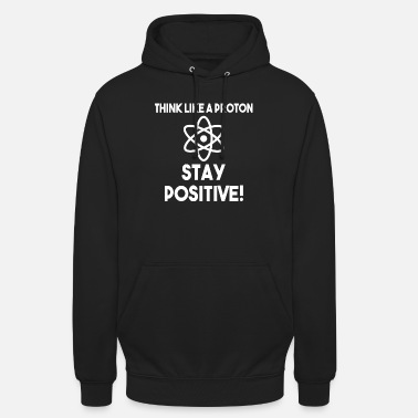 Think like a proton gift - Unisex Hoodie
