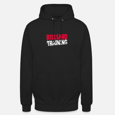 Billiards Training Billiard training - Unisex Hoodie