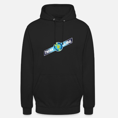 Global think global / global denken / global - Unisex Hoodie