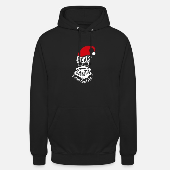 Request Hoodies & Sweatshirts - Christmas Dear Santa I can explain gift idea - Unisex Hoodie black