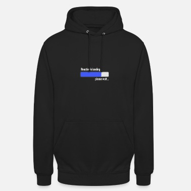 Reaction Loading Reaction - Unisex Hoodie